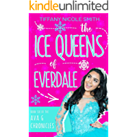 The Ice Queens of Everdale: The Ava G Chronicles Book Six