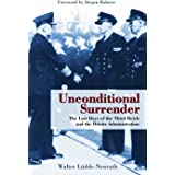 Unconditional Surrender: The Last Days of the Third Reich and the Donitz Administration