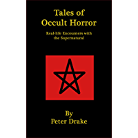 Tales of Occult Horror (Real-life Encounters with the Supernatural, #2)
