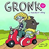 Gronk: A Monster's Story Volume 1 (Gronk a Monsters Story Gn)