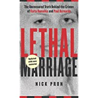 Lethal Marriage (Updated Edition): The Uncensored Truth Behind the Crimes of Paul Bernardo and Karla Homolka