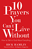 10 Prayers You Can't Live Without: How to Talk to God About Everything