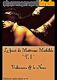Le fouet de Maîtresse Mathilde: tome I