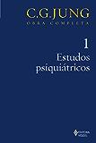 Estudos psiquiátricos (Obras completas de Carl Gustav Jung)