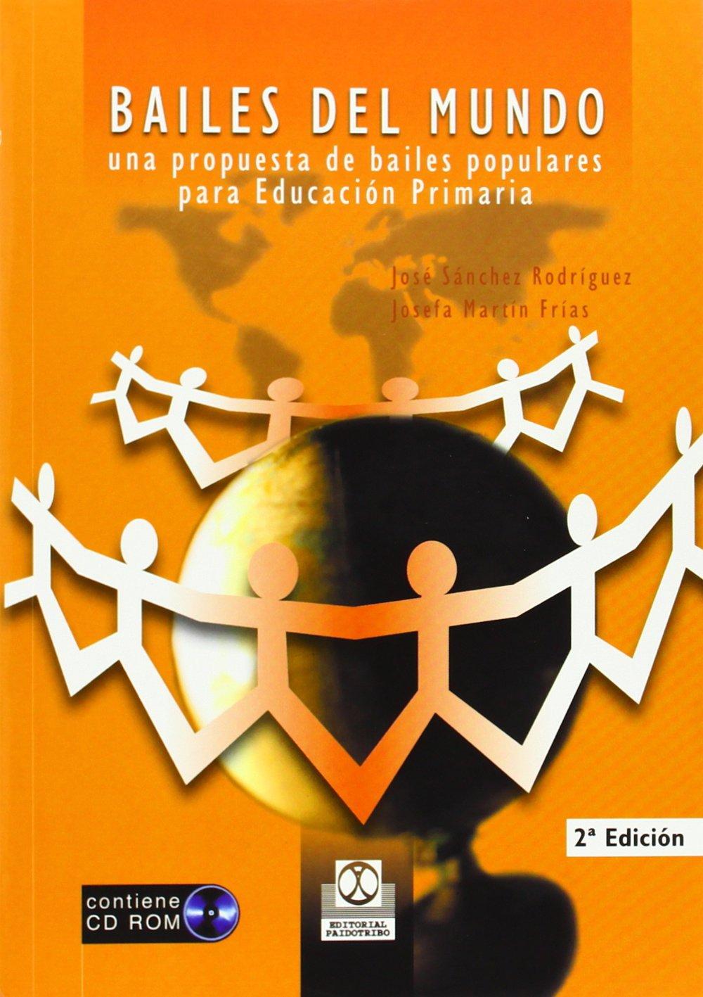Download Bailes del Mundo Con 1 CD: Una Propuesta de Bailes Populares Para Educacion Primaria (Spanish Edition) pdf