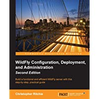 WildFly Configuration, Deployment, and Administration -