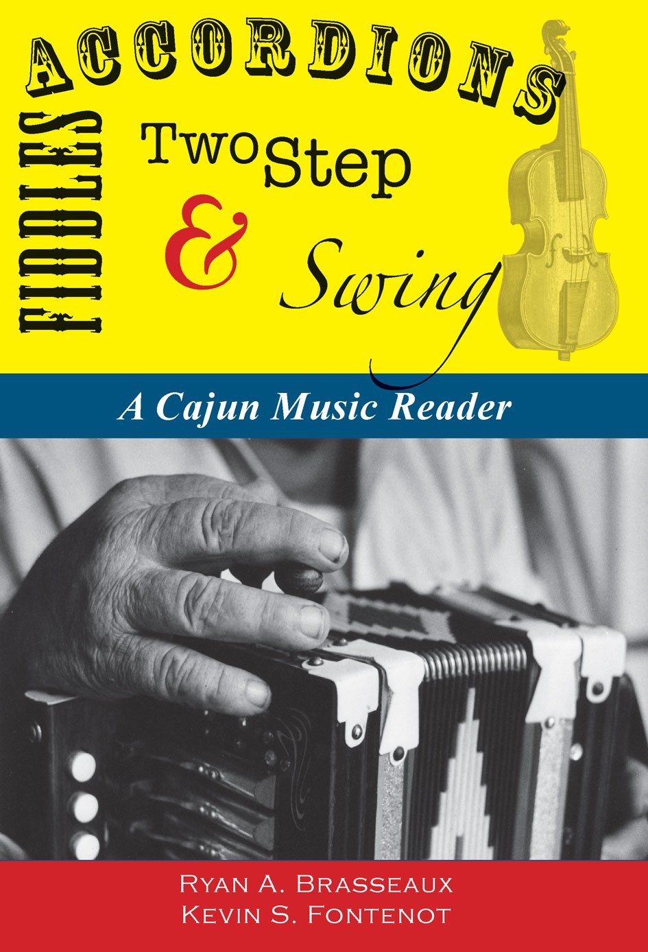 Accordions, Fiddles, Two Step & Swing: A Cajun Music Reader pdf