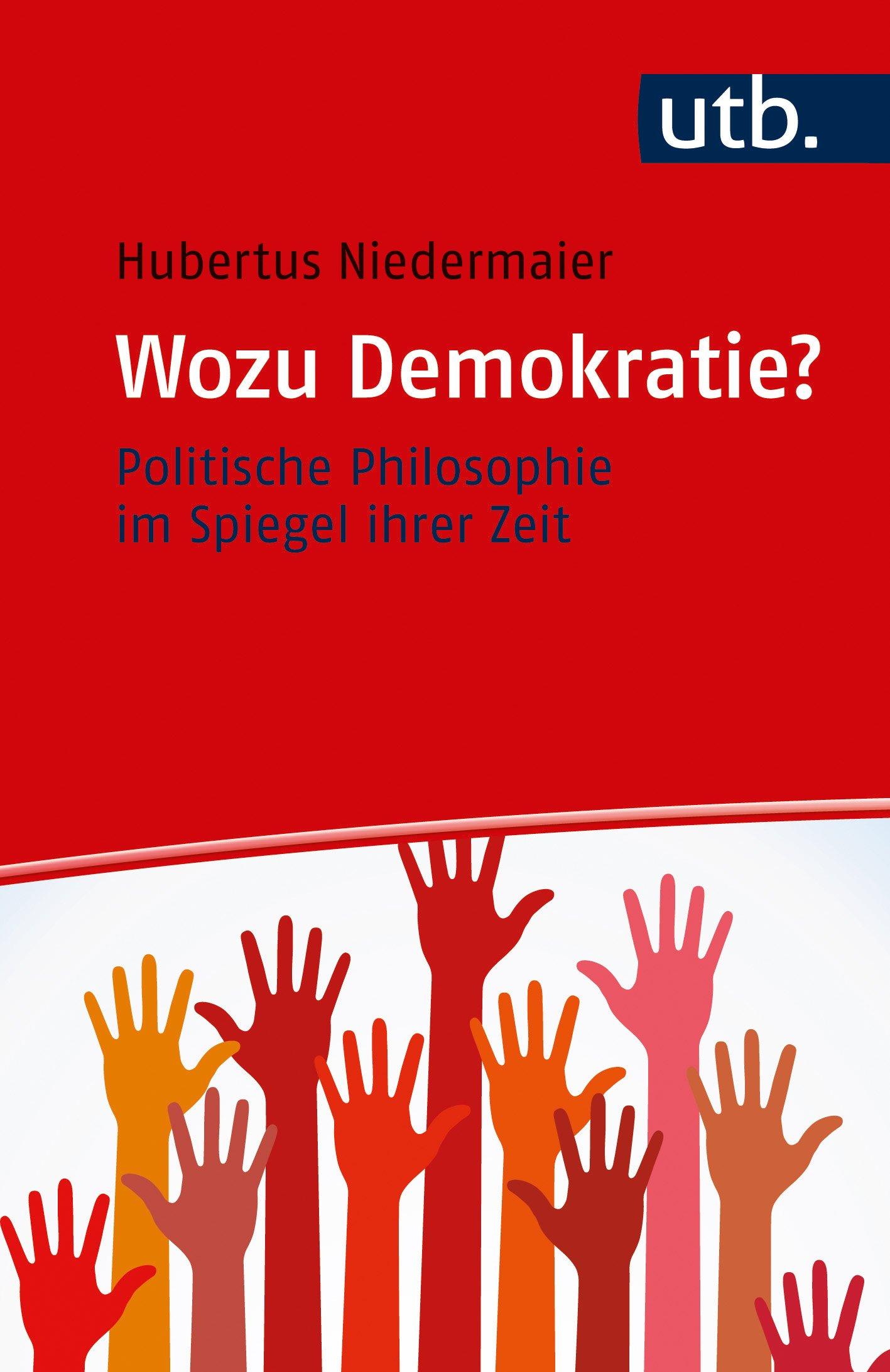 Wozu Demokratie?: Politische Philosophie im Spiegel ihrer Zeit
