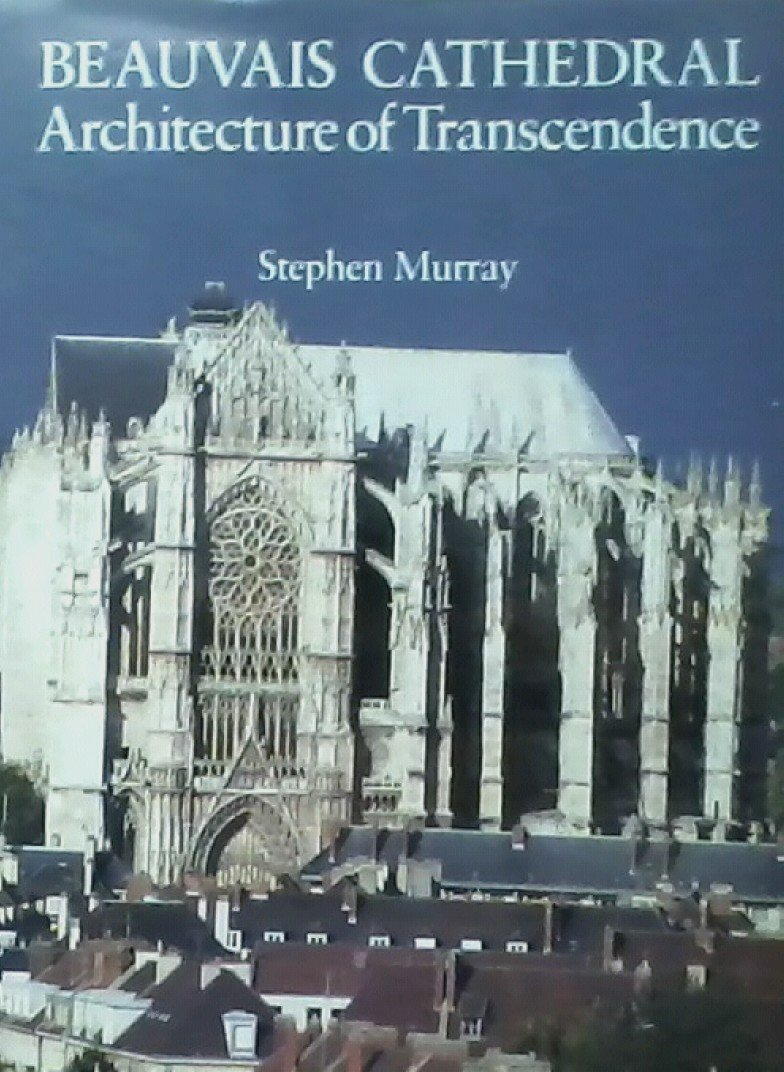 Beauvais Cathedral: Architecture of Transcendence
