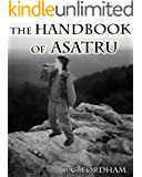 The Handbook of Asatru: The Official Guide to Learning the Ancient Pagan Tradition