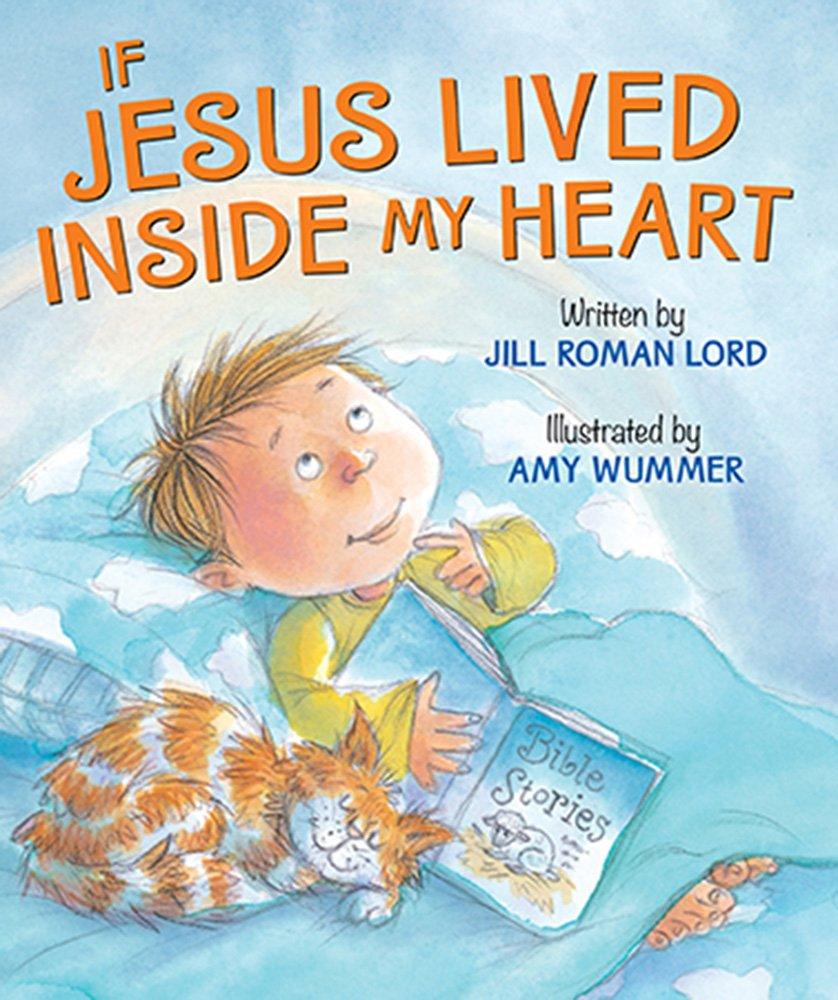 amazon com if jesus lived inside my heart 9780824919375 jill