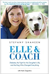 Elle & Coach: Diabetes, the Fight for My Daughter's Life, and the Dog Who Changed Everything Paperback