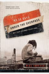 My 30 Days Under the Overpass: Not Your Ordinary Devotional Paperback