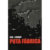 Puta Fabrica (NOVELA GRAFICA)