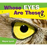 Whose Eyes are These? (Whose? Animal Series)