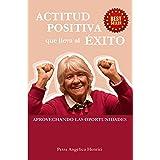 ACTITUD POSITIVA QUE LLEVA AL EXITO: APROVECHANDO OPORTUNIDADES (Spanish Edition)