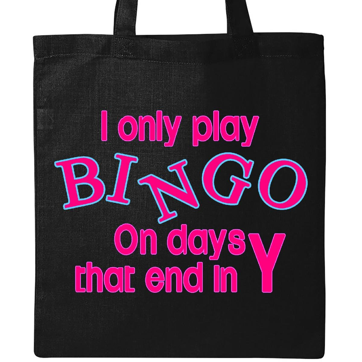 Inktastic I only play Bingo on days that end in Y Tote Bag Black by inktastic