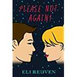 Please Not Again!: A Contemporary Novel That Deeply Touches Us In The Corona Days: COVID-19 Is a Great Example to How Being R