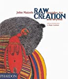 Raw Creation: Outsider Art & Beyond