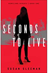 Seconds to Live (Homeland Heroes Book #1) Kindle Edition