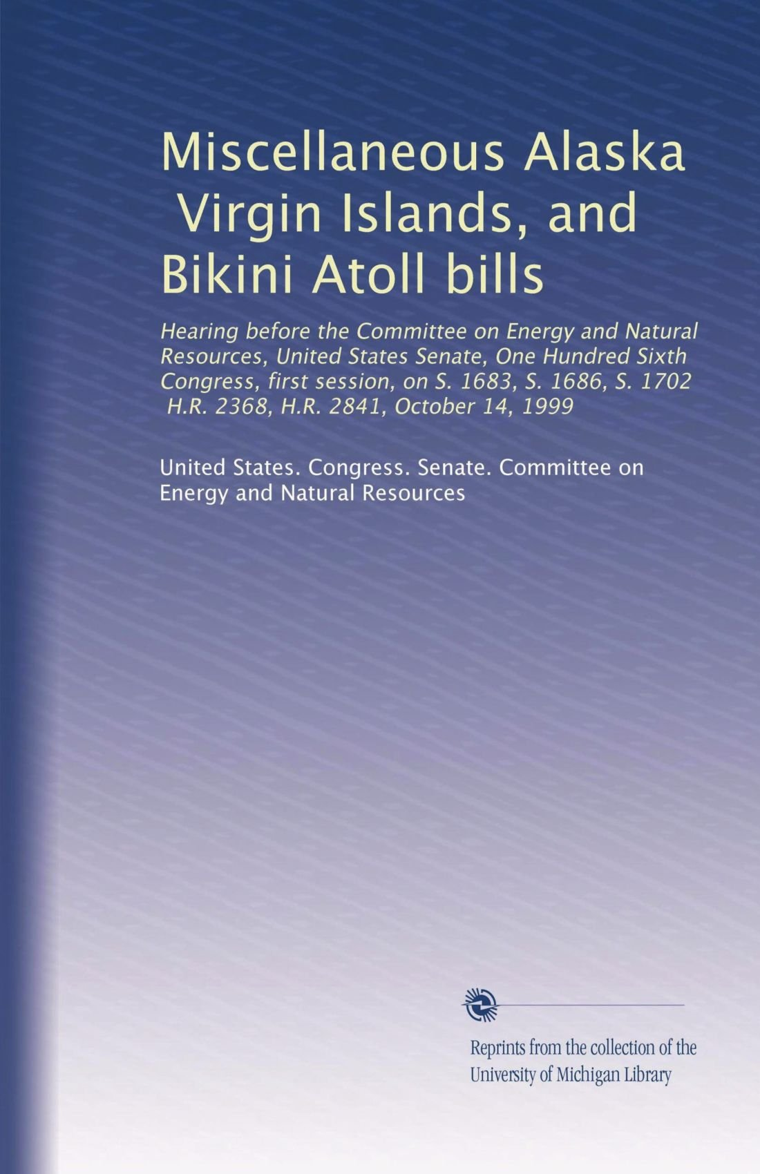 Read Online Miscellaneous Alaska, Virgin Islands, and Bikini Atoll bills pdf