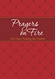 Prayers on Fire: 365 Days Praying the Psalms