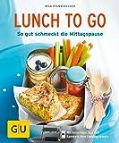 Lunch to go: So gut schmeckt die Mittagspause (GU KüchenRatgeber)