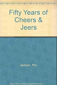 Fifty Years of Cheers & Jeers