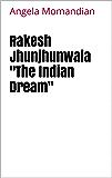 """Rakesh Jhunjhunwala """"The Indian Dream"""""""