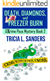 Death, Diamonds, and Freezer Burn (Grime Pays Mystery Book 2)