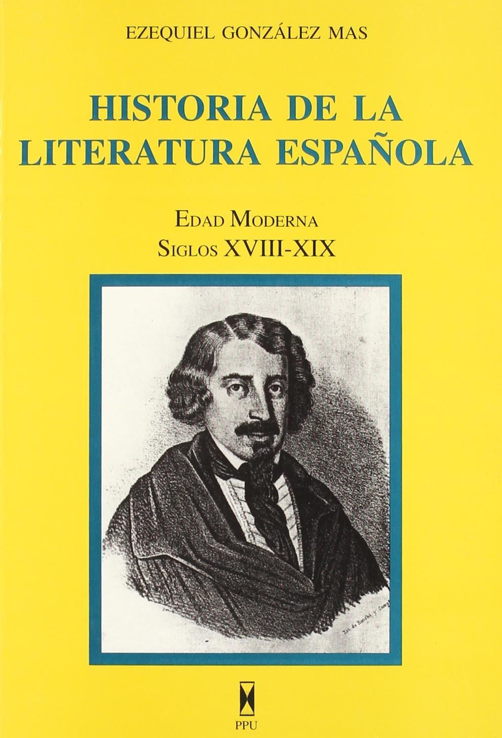 HA.LITERATURA ESPAÑOLA EDAD MODERNA S.XVIII-XIX: Amazon.es: González Más, Ezequiel: Libros