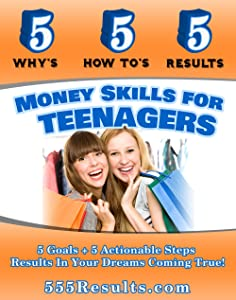 Money Skills For Teenagers (555 Results Series Book 14)