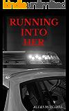 Running Into Her: A Lesbian Romance Novella (Firehouse 34 Series Book 1)