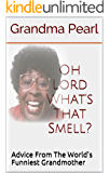 Comedy: Oh Lord What's That Smell?
