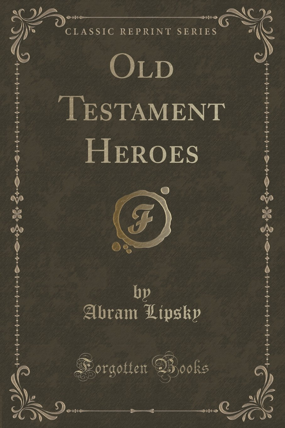 Old Testament Heroes (Classic Reprint) pdf epub