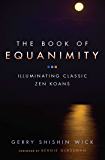 The Book of Equanimity: Illuminating Classic Zen Koans