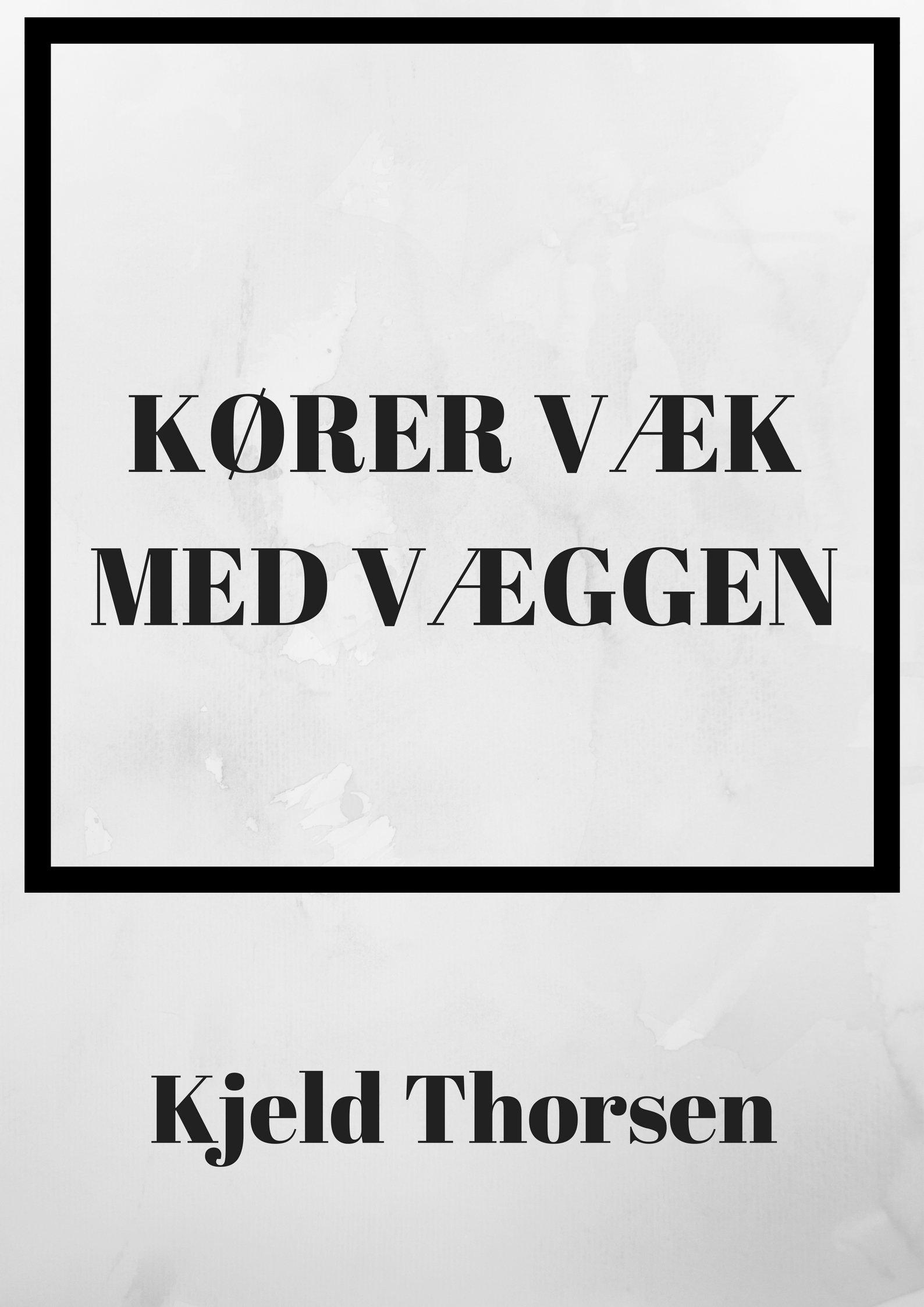 Kører væk med væggen (Danish Edition)
