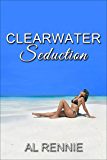 Clearwater Seduction (Clearwater Series Book 45)