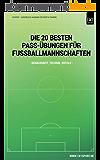 Die 20 besten Pass-Übungen für Fussballmannschaften: Genauigkeit, Technik, Erfolg (German Edition)