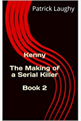 Kenny The Making of a Serial Killer  Book 2 Kindle Edition