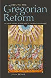 Before the Gregorian Reform: The Latin Church at