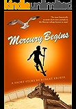 Mercury Begins