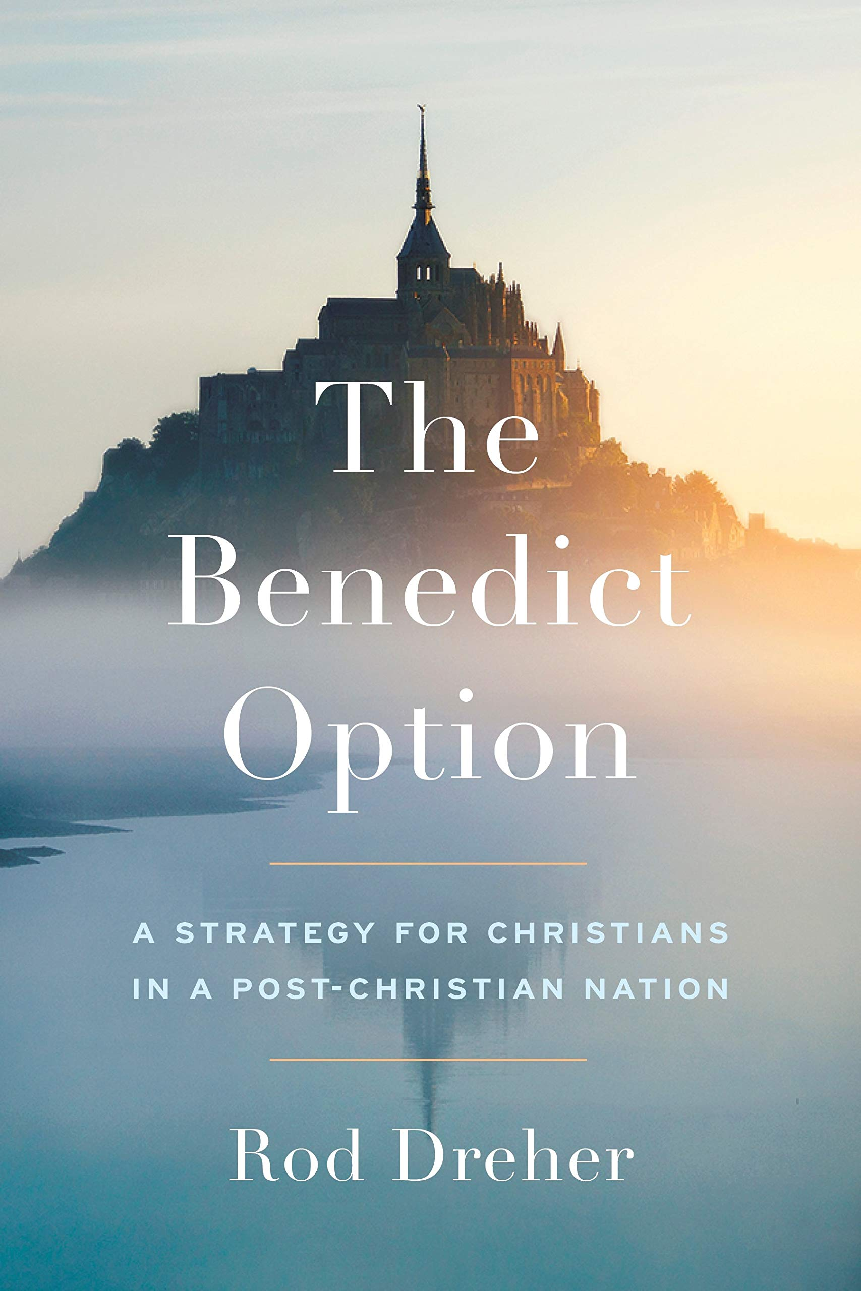 Rod Dreher, The benedict Option