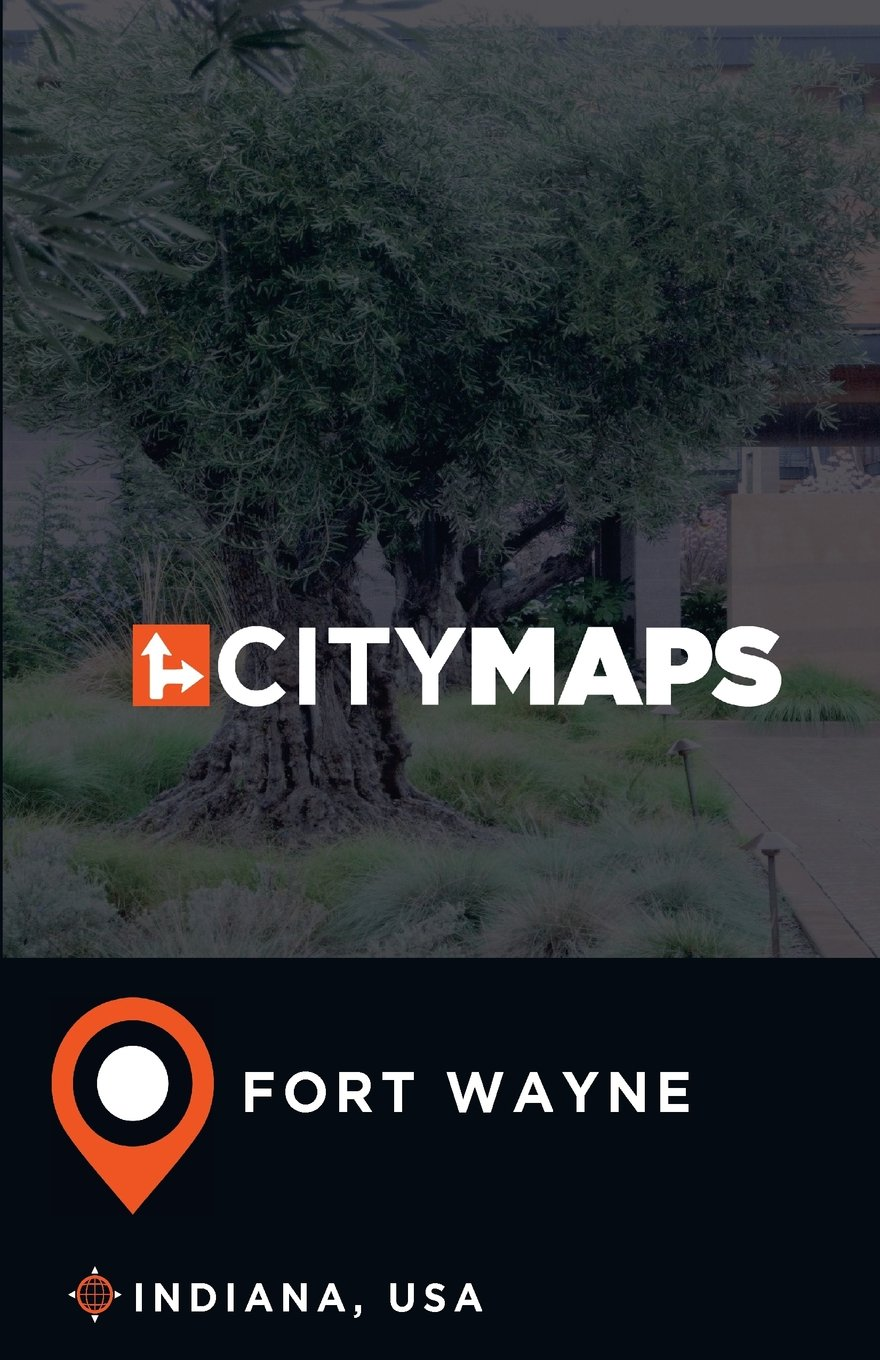 City Maps Fort Wayne Indiana, USA: James McFee: 9781974647798 ...