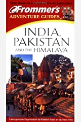 Frommer's Adventure Guides: India, Pakistan, and the Himalayas (FROMMER'S ADVENTURE GUIDE INDIA) Paperback
