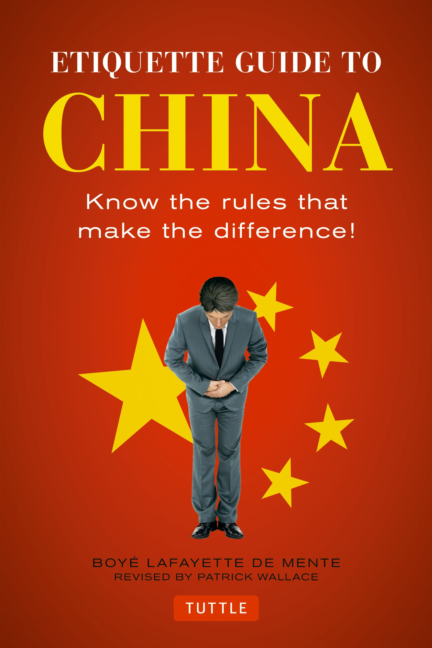 Etiquette Guide to China: Know the Rules that Make the Difference! by Tuttle Publishing