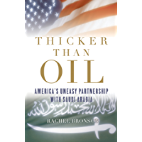 Thicker Than Oil: America's Uneasy Partnership with Saudi Arabia