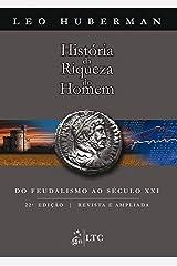 História da Riqueza do Homem eBook Kindle