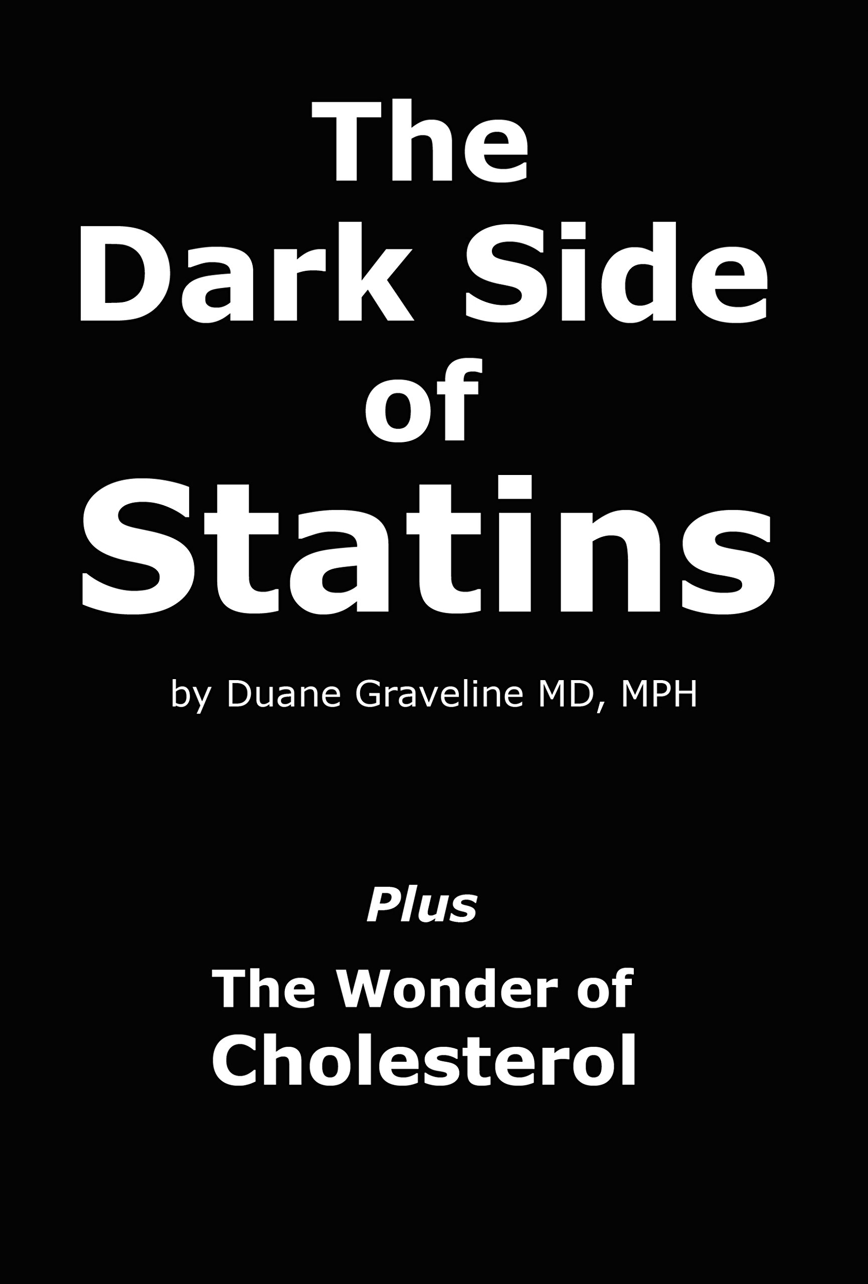The Dark Side Of Statins  Plus  The Wonder Of Cholesterol  English Edition