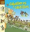 Caballeros y Castillos (Larousse - Infantil/Juvenil - Castellano - A Partir De 5/6 Años - Colección Mini Larousse)